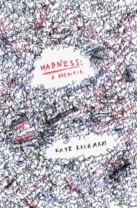 The cover of Kate Richards' new book, Madness, a Memoir